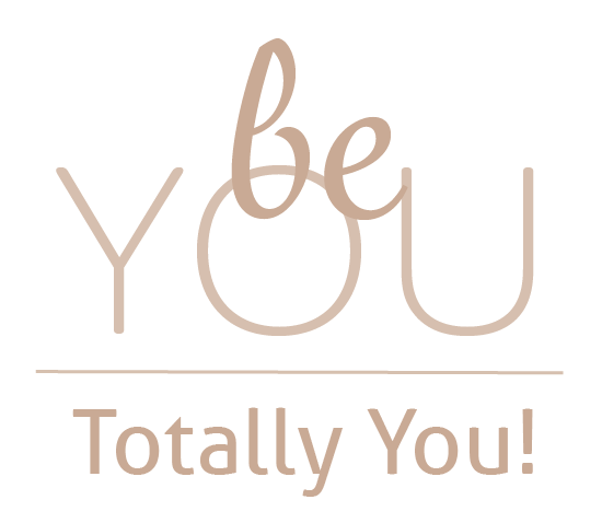 Be YOU, totally you!