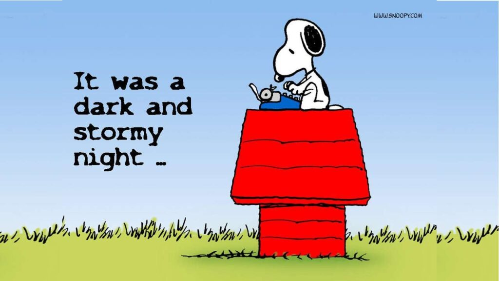 It was a dark and stormy night - Snoopy